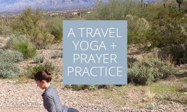 A Travel Yoga + Prayer Routine » asacredjourney.net