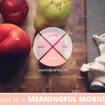 31 Days to a Meaningful Morning:  5 Practices to Feed Your Soul